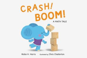CRASH! BOOM! A Math Tale, by Robie H. Harris