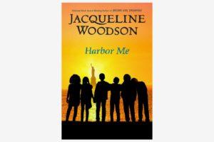 Harbor Me, by Jacqueline Woodson