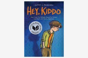 Hey, Kiddo, by Jarrett J. Krosoczka