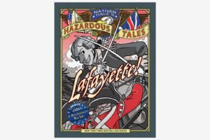 Lafayette! A Revolutionary War Tale, by Nathan Hale