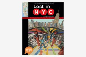 Lost in NYC: A Subway Adventure by Nadja Spiegelman and Sergio García Sánchez