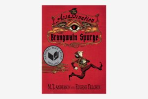 The Assassination of Brangwain Spurge, by M.T. Anderson and Eugene Yelchin