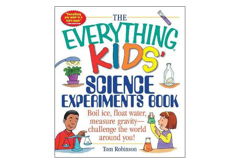 """""""The Everything Kids' Science Experiments Book,"""" by Tom Robinson"""