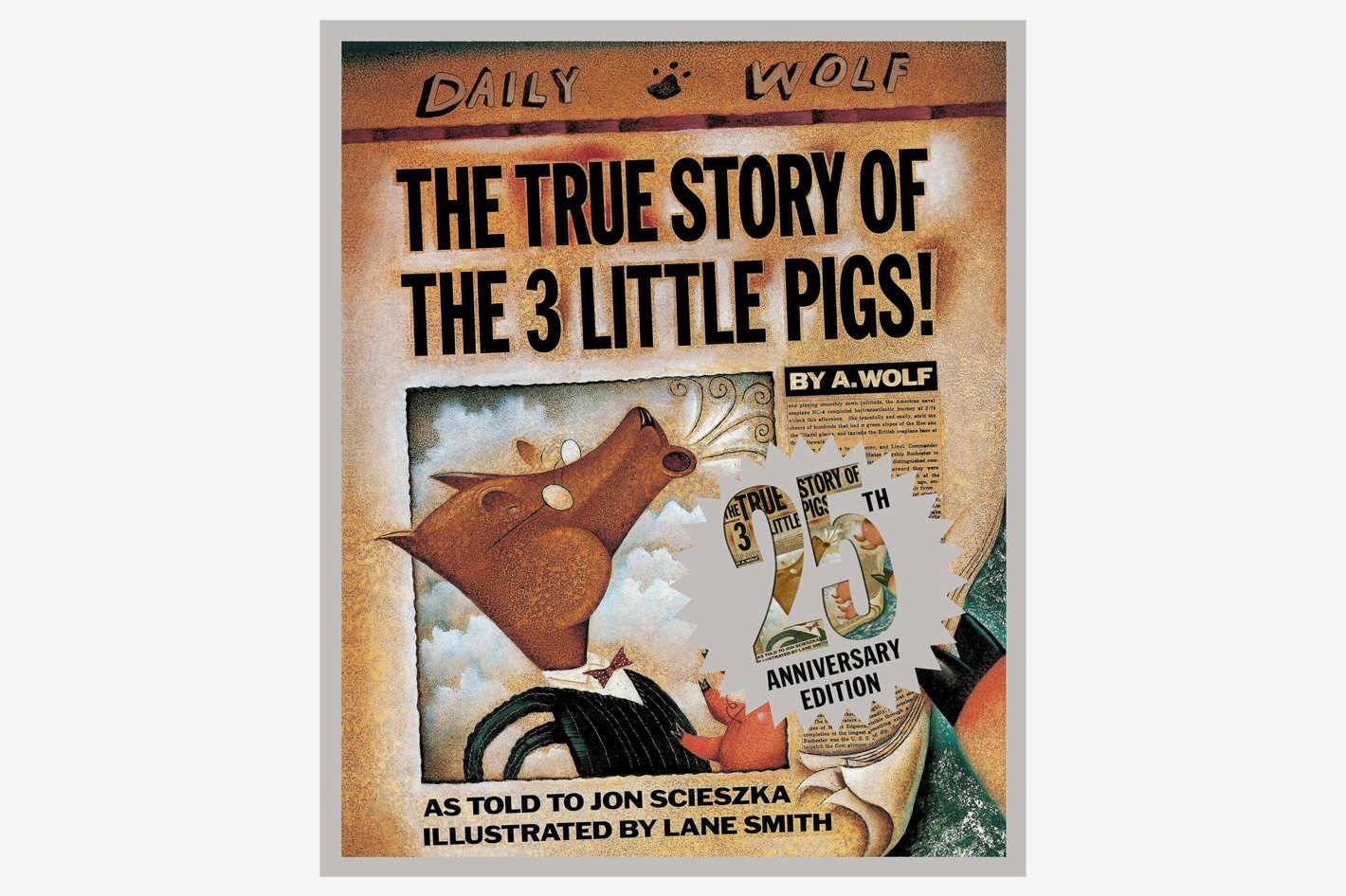 """The True Story of the Three Little Pigs,"" by Jon Scieszka"