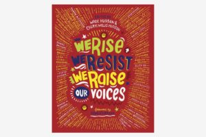 We Rise, We Resist, We Raise Our Voices, edited by Cheryl Willis Hudson
